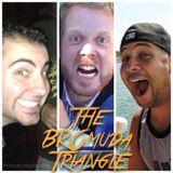 BROmuda Triangle - S00E12 - Talking Some Politics