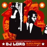 Dj LORD*BLACK POWER-The Real Deal(What it was...IS!)