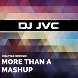 2016 Year Ender Mix - 'More than a Mashup, Fifth Episode'
