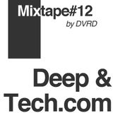 Deep & Tech MixTape #12 by DVRD