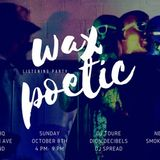 Wax Poetic 10-8-17 Late Set