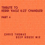 Tribute To Kerri 'Kaoz 6:23' Chandler Part 4