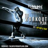 #TheWorkoutPlan 001 // Hip Hop & Trap // Instagram: djblighty