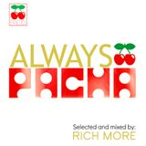 RICH MORE: ALWAYS PACHA vol.11