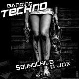 Banging Techno sets 025 >> Soundchild  // D-jox