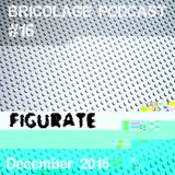 Bricolage Podcast #16 : Figurate
