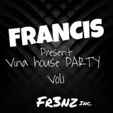 FR3NZ Present VINA House Party Vol.1 2019