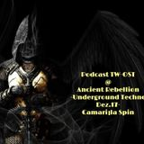NEW SET---Podcast TW - OST@Ancient Rebellion - Underground Techno SET Dez.17+Playlist!!!