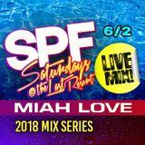 2018 SPF Mix Series - Miah Love [Live from SPF Saturdays 060218]