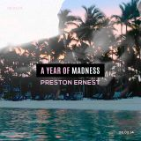 A YEAR OF MADNESS Mixed by:  PRESTON ERNEST