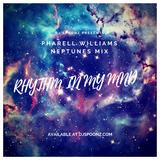 DJ SPOONZ Presents RHYTHM IN MY MND (PHARELL & NEPTUNE'S MIX)