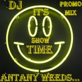 DJ AnTaNy (WeeDs) - It's Show Time (Promo Mix 2012)
