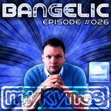Mykynes - Bangelic #026 29-09-2013