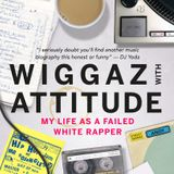 WIGGAZ WITH ATTITUDE - Words and Music Special