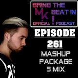 BR!NG THE BEAT !N Official Podcast [SPECIAL Episode 261; MASHUP PACKAGE 5 MIX]