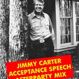 Jimmy Carter Acceptance Speech Afterparty Mix