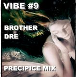 VIBE #9 - PRECIPICE MIX