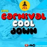 DJ JEL PRESENTS - 2016 CARNIVAL COOL DOWN