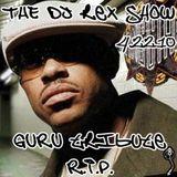 THE DJ REX SHOW April 22, 2010 GURU Tribute