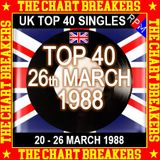 UK TOP 40 20-26 MARCH 1988 - THE CHART BREAKERS