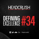 HEADCRUSH - Defining Excellence 34 [Radioshow]