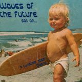 Waves of the Future
