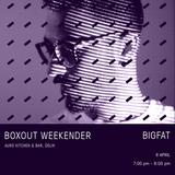 bigfat Live @ Boxout Weekender [08-04-2018]