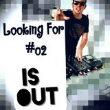 Looking For #02