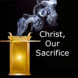 """""""Christ, Our Sacrifice""""  Sun. 4-14-13 PM sermon by David Hankins"""
