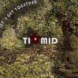 TI*MID Dj set LET´S GET TOGETHER 11-2014 Part **