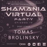 Tomas Brolinsky - Shamania Virtual Party IV ( #Deep Stage )