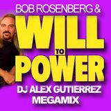 WILL TO POWER ( The Sound Of Power) Megamix by DJ Alex Gutierrez