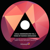 Local Underground Vol.1 - Mixed by Ramon Hernandez