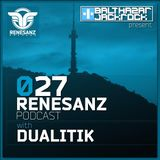 Renesanz Podcast 027 with Dualitik