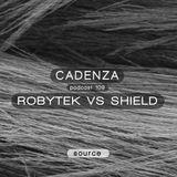 Cadenza Podcast   109 - Robytek Vs Shield (Source)