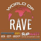 Slipmatt - World Of Rave #221