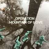 Operation: Mountain of Love