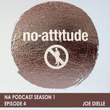 NA Podcast Season 1 Episode 4: Joe Dielle