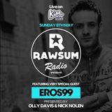 Rawsum Radio Episode 010 - Eros99