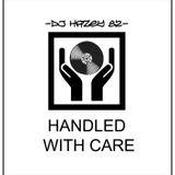 DJ Hazey 82 - Handled With Care