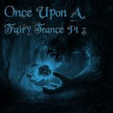 Once Upon A Fairy Trance pt3 [ September 2018 ]