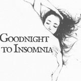 Goodnight to Insomnia