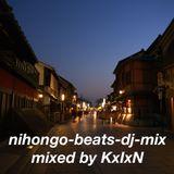 ニホンゴビーツディージェイミックス (mixed by KxIxN)