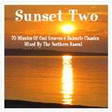 Northern Rascal presents Sunset Two - Another 70 minutes of cool grooves & balearic classics