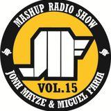 Jonh Mayze & Miguel Faria - Mashup Radio Show vol 15