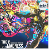 MauricioGZZ Presents This is Madness #23