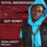Royal messenjah Zion Griot Dj Almix premix