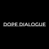 Dope Dialogue 11-17-17