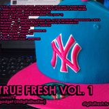 TRUE FRESH VOL. 1