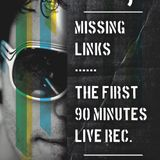Missing Links - The First 90 Minutes